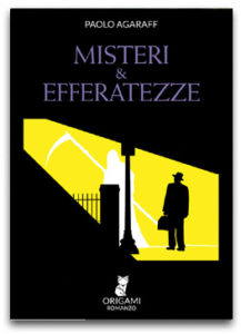 Paolo Agaraff - Misteri e efferatezze (2015)